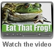 Eat That Frog!Getting Things Done Without Croaking